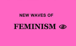 New Waves of Feminism and Our Culture Css Essay