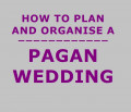 How to Plan and Organise a Pagan Wedding