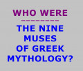 Who Were the Nine Muses of Greek Mythology?