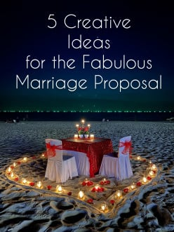 5 Creative Ideas for the Fabulous Marriage Proposal