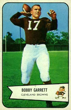 Former Cleveland Browns quarterback, Bobby Garrett, is seen on his 1954 Bowman football card. He was Cleveland's No. 1 draft pick that season, but hardly played in the NFL.