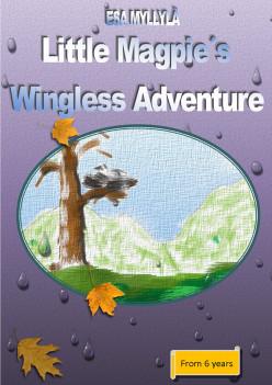 Little Magpie´s Wingless Adventure