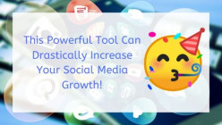 This Powerful Tool Can Drastically Increase Your Social Media Growth