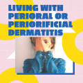 Perioral Dermatitis or Periorificial Dermatitis (POD) Natural Remedies