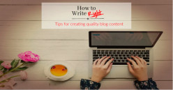 How to Write Right: Tips for Creating Quality Blog Content