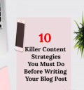 10 Killer Content Strategies You Must Do Before Writing Your Next Blog Post