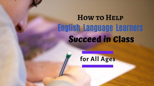 10 Simple Strategies to Help English Language Learners Succeed in the Classroom