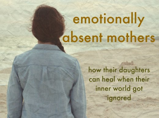 Once a woman realizes that her mother was emotionally disconnected, she can begin the healing process.