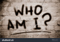 Who Am I - Searching for My Identity