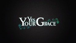 Yes, Your Grace and the Kingdom Management Conundrum