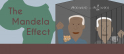 The Mandela Effect: Causing Self-Doubt Since 2009