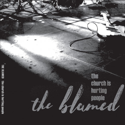 """The Blamed: """"The Church is Hurting people"""" 2020 Indie Vision Records."""