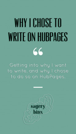 Why I Chose to Write on HubPages