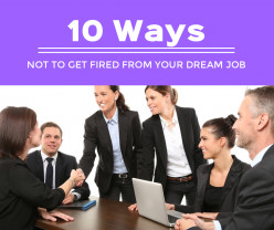 10 Ways Not to Get Fired from Your Dream Job