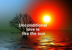 The Challenge of Unconditional Love