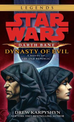 Book Review: Star Wars: DarthBane Dynasty Of Evil by Drew Karpyshyn