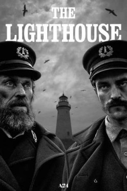 Film Contemplation: The Lighthouse (2019) Film Review
