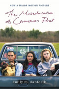 """The Miseducation of Cameron Post"" by Emily Danforth: YA Book Review"