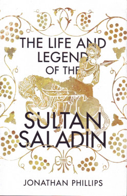 Salahuddin Al-Ayoubi, Life and Legend!