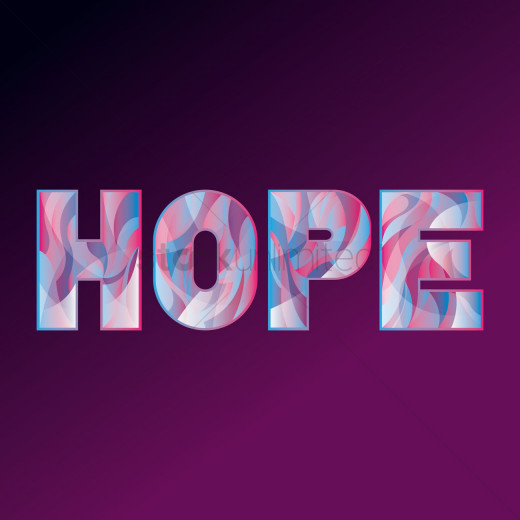 Hope is a commodity that keeps most people moving, sadly in the wrong direction for many.