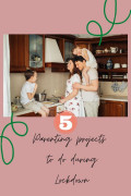 5 Lockdown Parenting Projects