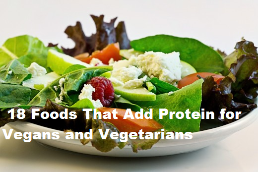These 18 foods are easy sources of protein for vegans and vegetarians.