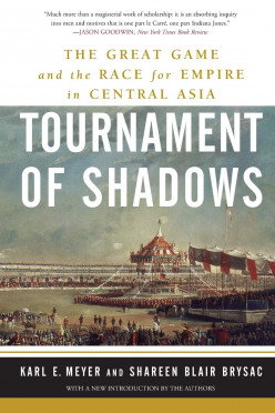 Tournament of Shadows: The Great Game in Central Asia - An Adventure in History Book Form