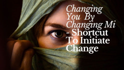 Changing You by Changing MI – Shortcut to Initiate Change