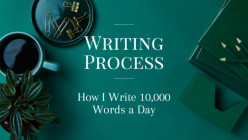 How I Write 10,000 Words a Day