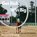 Tips on How to Win Money at Horse Racing