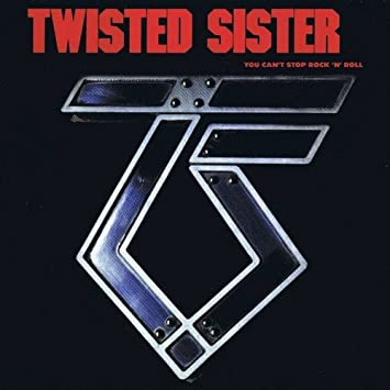 """Twisted Sister """"You Can't Stop Rock 'N' Roll"""" US version"""