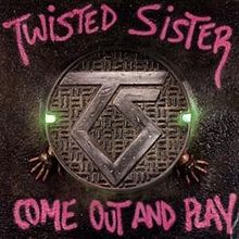 """Twisted Sister """"Come Out And Play"""""""