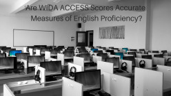 8 Reasons WIDA ACCESS Student Scores May Be Invalid