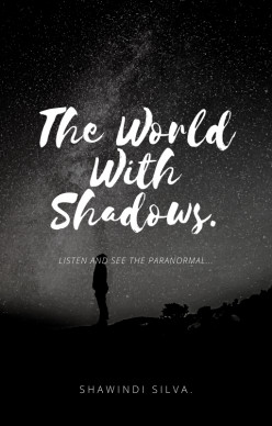 The Story: The World With Shadows.