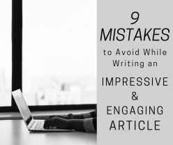 9 Mistakes to Avoid While Writing an Impressive and Engaging Article