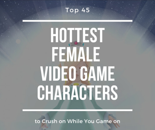 Top 45 Hottest Female Video Game Characters