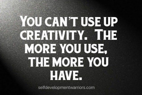 Creativity is limitless for those who look for it and use it regularly.