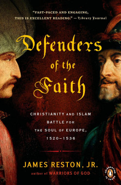 Defenders of the Faith: Christianity and Islam Battle for the Soul of Europe 1520-1526 Review