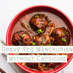 Restaurant Style Gravy Veg Manchurian Recipe Without Capsicum.
