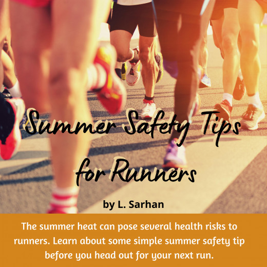 The summer heat can pose several health risks to runners. Learn about some simple summer safety tip before you head out for your next run.