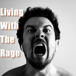 Living With The Rage