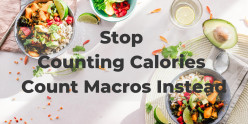 Stop Counting Calories - Count Macros Instead