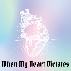 When My Heart Dictates