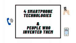 4 Smartphone Technologies We Use Every day and the People Who Invented Them