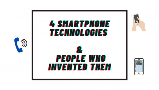 Smartphone Technologies and the People Behind them