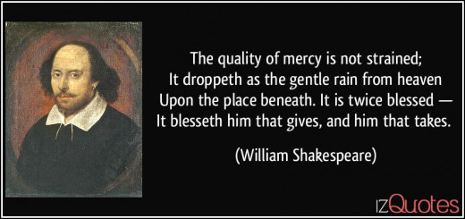 Even Shakespeare understood the doctrine of mercy; that which the churches of today have no clue.