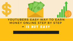 Youtubers EASY way to EARN MONEY Online Step By Step - is NOT EASY