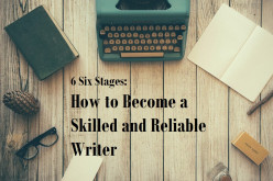 6 Six Stages: How to Become a Skilled and Reliable Writer