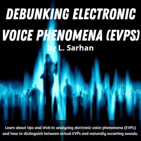 Learn about tips and trick in analyzing electronic voice phenomena (EVPs) and how to distinguish between actual EVPs and naturally occurring sounds.