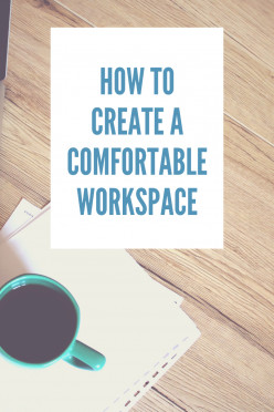 How to Create a Comfortable Workspace